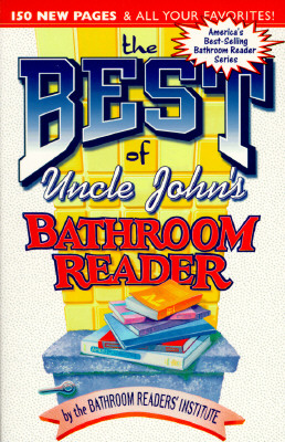 Image for The Best of Uncle John's Bathroom Reader (Uncle John's Bathroom Reader Series)