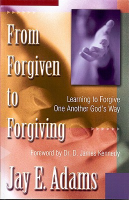 Image for From Forgiven to Forgiving: Learning to Forgive One Another God's Way