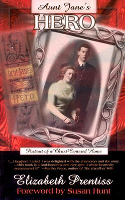 Image for Aunt Jane's Hero: Portrait of a Christ Centered Home