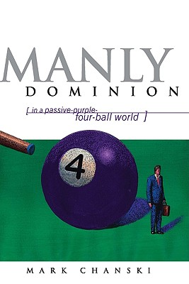 Image for Manly Dominion: In a Passive-Purple-Four-Ball World