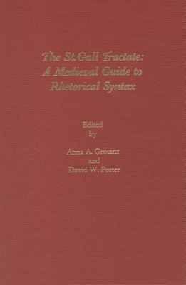 Image for The St Gall Tractate: A Medieval Guide to          Rhetorical Syntax (Medieval Texts & Translations)