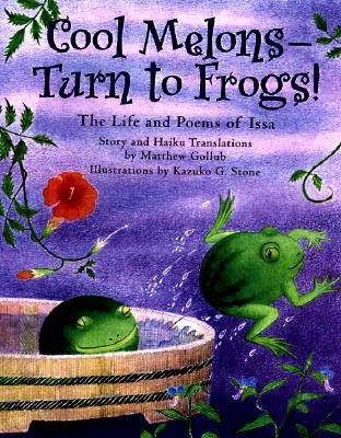 Image for Cool Melons-Turn to Frogs!: The Life and Poems of Issa