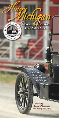Image for Historic Michigan Travel Guide: The Guide to Historical Destinations in Michigan