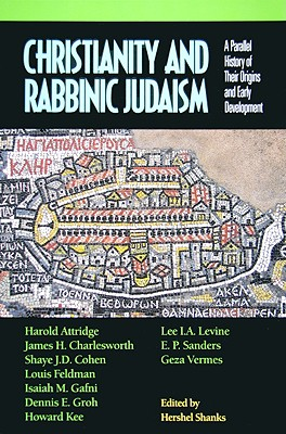 Image for Christianity and Rabbinic Judaism: A Parallel History of Their Origins and Early Development