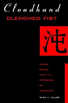 Image for Cloudhand, Clenched Fist: Chaos, Crisis, and the Emergence of Community