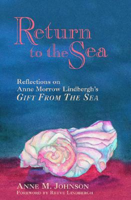 Image for Return to the Sea: Reflections on Anne Morrow Lindbergh'S, Gift from the Sea