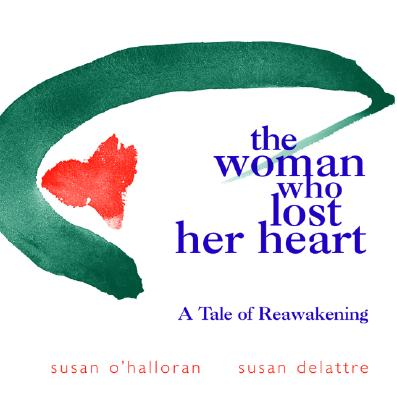 Image for The Woman Who Lost Her Heart: A Tale of Reawakening