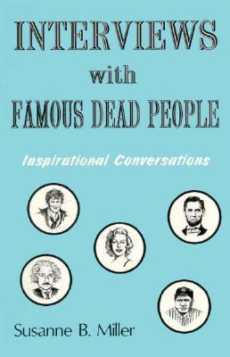Image for Interviews with Famous Dead People: Inspirational Conversations