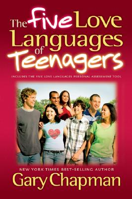 FIVE LOVE LANGUAGES OF TEENAGERS, CHAPMAN, GARY