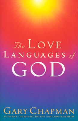 The Love Languages of God, Chapman, Gary D.