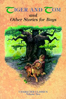 Image for Tiger and Tom: and Other Stories for Boys (Character Classics, Volume 2)