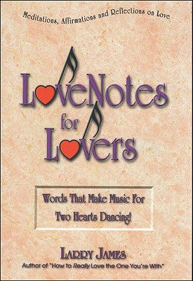Image for Love Notes for Lovers: Words That Make Music For Two Hearts Dancing