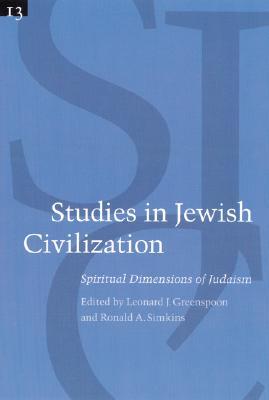 Image for Spiritual Dimensions of Judaism (Studies in Jewish Civilization) (v. 13)
