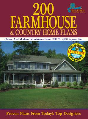 Image for 200 Farmhouse and Country Home Plans: Classic and Modern Farmhouses from 1,299 to 4,890 Square Feet (Blue Ribbon Designer Series)