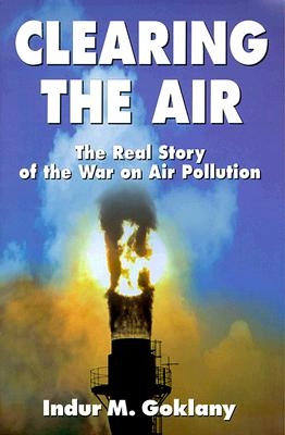 Image for CLEARING THE AIR: THE REAL STORY OF THE WAR ON AIR POLLUTION