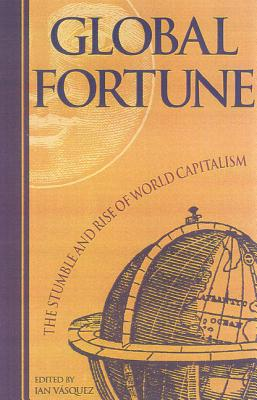 Image for Global Fortune: The Stumble and Rise of World Capitalism