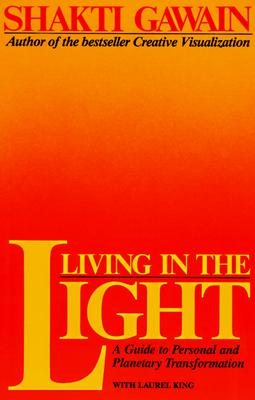 Image for Living in the Light: A Guide to Personal and Planetary Transformation