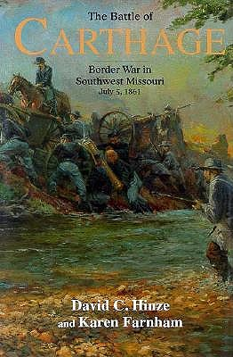 Image for The Battle Of Carthage: Border War In Southwest Missouri