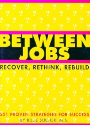 Image for Between Jobs: Recover, Rethink and Rebuild