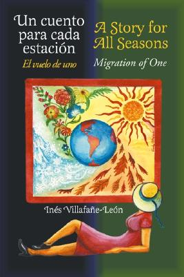 A Story for All Seasons: UN Cuento Para Cada Estacion (English and Spanish Edition), Ines Villafane-Leon