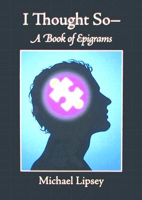 Image for I Thought So: A Book of Epigrams