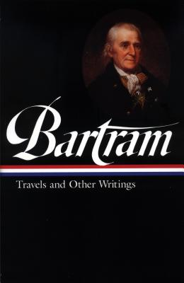Image for William Bartram: Travels and Other Writings : (Library of America #84)