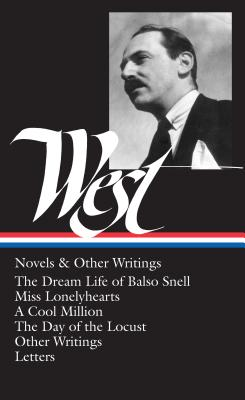 Image for Nathanael West : Novels and Other Writings : The Dream Life of Balso Snell / Miss Lonelyhearts / A Cool Million / The Day of the Locust / Letters (Library of America)