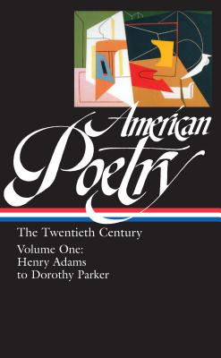 Image for American Poetry : The Twentieth Century, Volume 1 : Henry Adams to Dorothy Parker