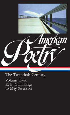 American Poetry : The Twentieth Century, Volume 2 : E.E. Cummings to May Swenson