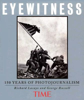 Image for Time Eyewitness: 150 Years of Photojournalism
