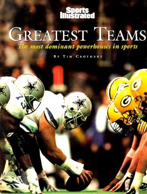 Image for Greatest Teams: The Most Dominant Powerhouses in Sports
