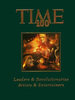 Image for Time 100: Leaders and Revolutionaries, Artists and Entertainers (Time 100 , Vol 1) (v. 1)