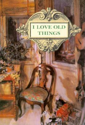 Image for I Love Old Things