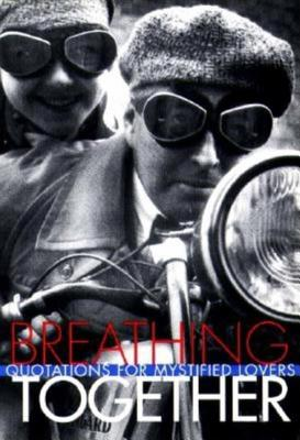 Breathing Together: Quotations on the Mystery of Love, Kehl, Richard