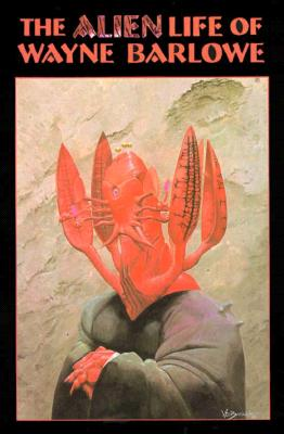 Image for The Alien Life of Wayne Barlowe