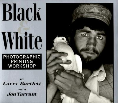 Image for Black & White: Photographic Printing Workshop