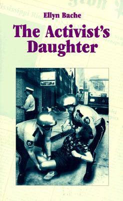 The Activist's Daughter (Coming of Age Series), Bache, Ellyn