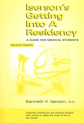 Image for Iserson's Getting Into a Residency: A Guide for Medical Students, 7th Edition