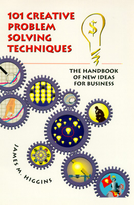 Image for 101 Creative Problem Solving Techniques: The Handbook of New Ideas for Business