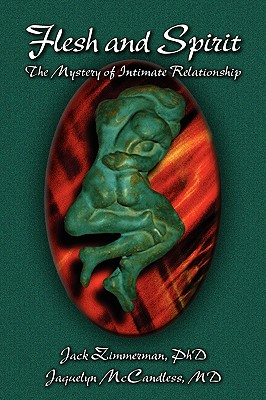 FLESH AND SPIRIT : THE MYSTERY OF INTIMA, JACK M. ZIMMERMAN