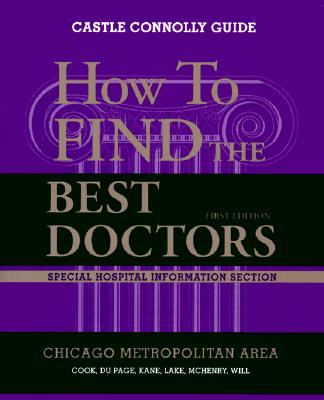 Image for Top Doctors: Chicago Metro Area 1st Edition (How to Find the Best Doctors Metropolitan Chicago)