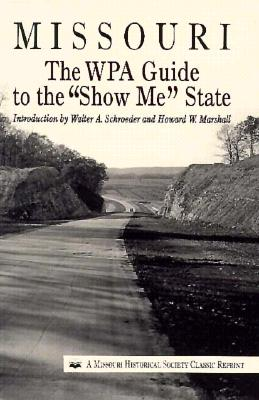 """Image for Missouri: The WPA Guide to the """"Show Me"""" State"""