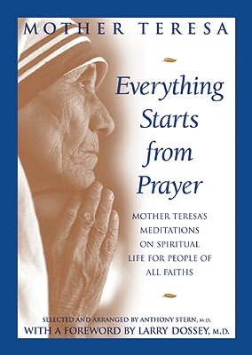 Everything Starts from Prayer: Mother Teresa's Meditations on Spiritual Life for People, Mother Teresa