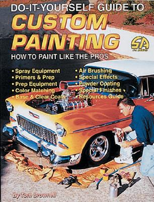 Image for Do It Yourself Guide to Custom Painting: How to Paint Like the Pros (S-A Design)