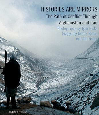 Image for Histories Are Mirrors: The Path of Conflict through Iraq and Afghanistan