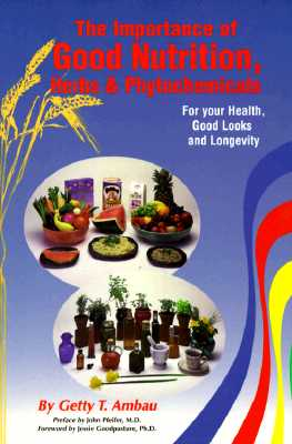 Image for The Importance of Good Nutrition, Herbs and Phytochemicals: For Your Health, Good Looks and Longevity
