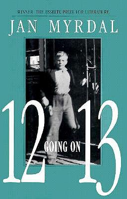 12 Going on 13: An Autobiographical Novel, Myrdal, Jan; Swanson, Christine [Translator]