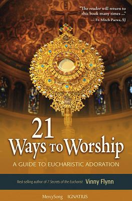 Image for 21 Ways to Worship: A Guide to Eucharistic Adoration
