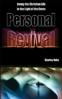 Image for Personal Revival: Living the Christian Life in the Light of the Cross