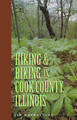 Image for Hiking & Biking in Cook County, Illinois (Third in a Series of Chicagoland Hiking and Biking Guidebooks)